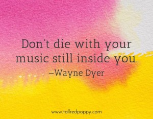 dont-die-with-your-music-still-inside-you